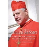 The Cardinal Müller Report: An Exclusive Interview on the State of the Church