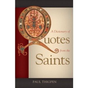 A Dictionary of Quotes from the Saints