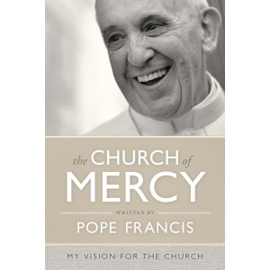 The Church of Mercy: A Vision For the Church (Paperback)