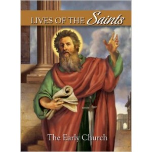 Lives of the Saints: The Early Church