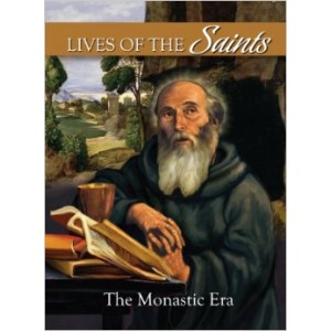 Lives of the Saints: The Monastic Era