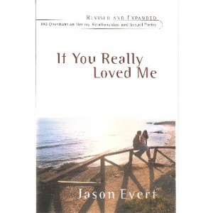 If You Really Loved Me: 100 Questions on Dating, Relationships, and Sexual Purity - Paperback