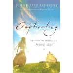 Captivating: Unveiling the Mystery of a Woman's Soul - Paperback