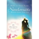How to Find Your Soulmate Without Losing Your Soul - Paperback