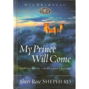 My Prince Will Come: Getting Ready for My Lord's Return (His Princess) - Hardback