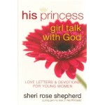 His Princess Girl Talk with God: Love Letters and Devotions for Young Women - Hardback