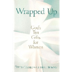 Wrapped Up: God's Ten Gifts for Women - Paperback